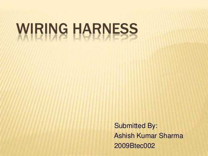 wiring harness 1 728 jpg cb 1347523381 rh slideshare net automotive electrical wiring harness design ppt wiring harness design for 2016 veloster
