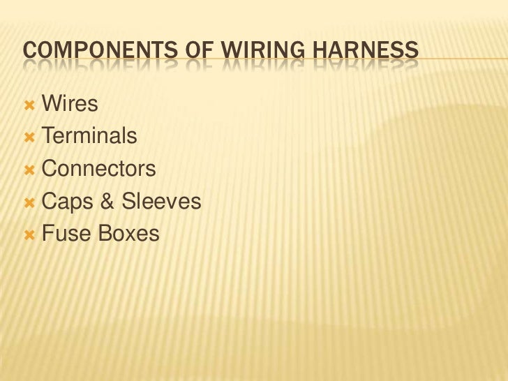 wiring harness 3 components of wiring harness wires terminals