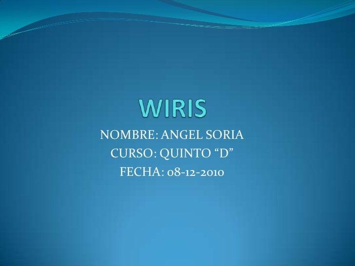 """WIRIS<br />NOMBRE: ANGEL SORIA<br />CURSO: QUINTO """"D""""<br />FECHA: 08-12-2010<br />"""