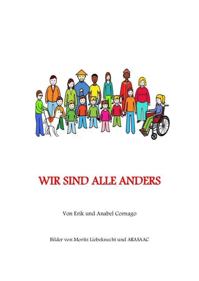 WIR SIND ALLE ANDERS Von Erik und Anabel Cornago Bilder von Moritz Liebeknecht und ARASAAC
