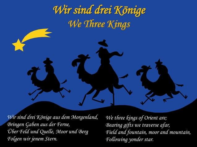 Wir sind drei Könige We Three Kings  Wir sind drei Könige aus dem Morgenland, Bringen Gaben aus der Ferne, Über Feld und Q...