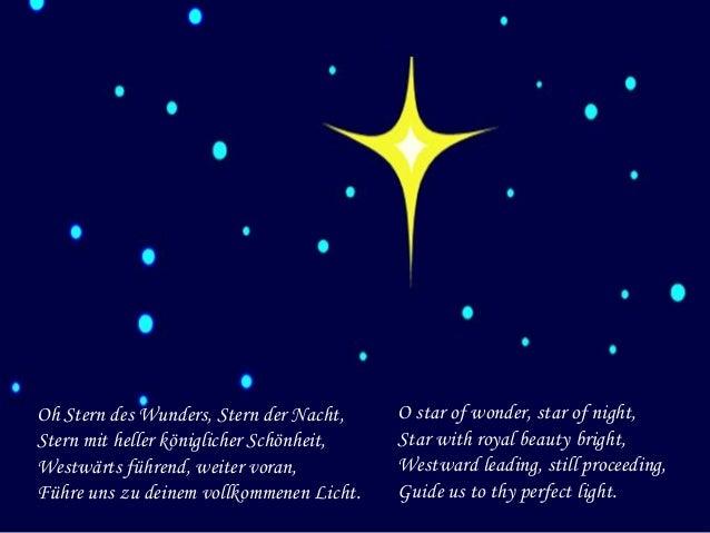 Oh Stern des Wunders, Stern der Nacht, Stern mit heller königlicher Schönheit, Westwärts führend, weiter voran, Führe uns ...