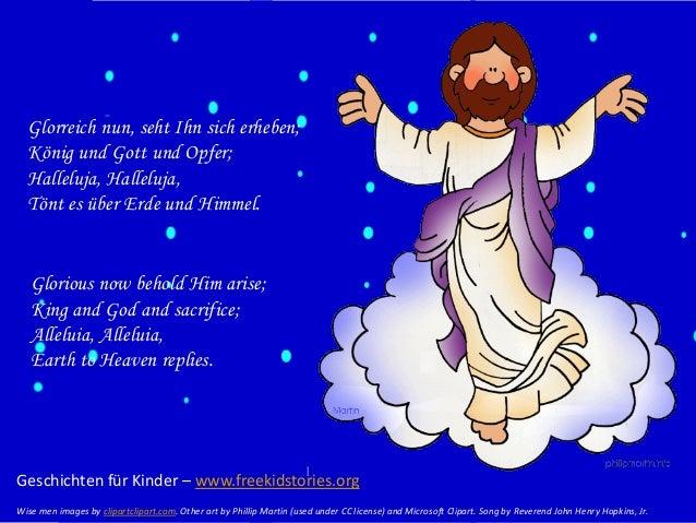 Glorreich nun, seht Ihn sich erheben; König und Gott und Opfer; Halleluja, Halleluja, Tönt es über Erde und Himmel.  Glori...