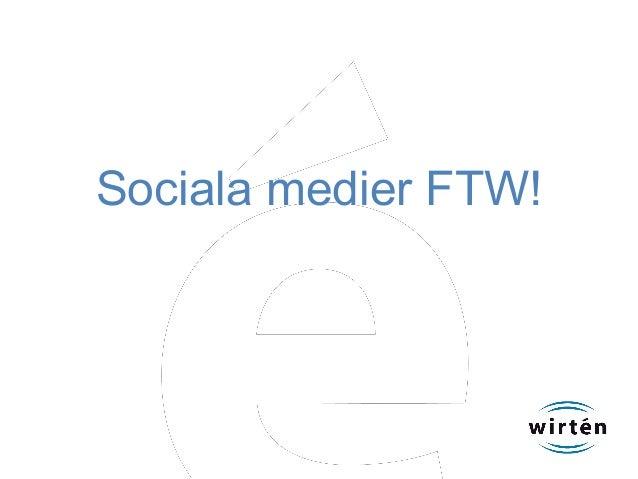 Sociala medier FTW!