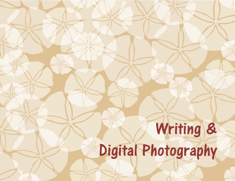 Writing &    Digital Photography