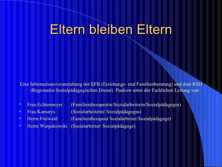 Eltern bleiben Eltern <ul><li>Eine Informationsveranstaltung der EFB (Erziehungs- und Familienberatung) und dem RSD (Regio...