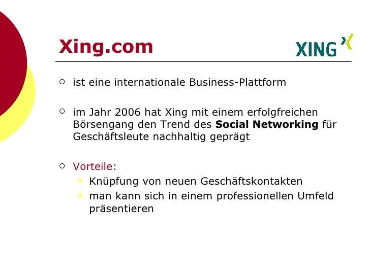 Xing.com <ul><li>ist eine internationale Business-Plattform </li></ul><ul><li>im Jahr 2006 hat Xing mit einem erfolgfreich...