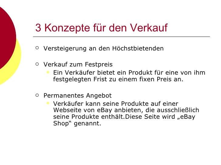 3 Konzepte für den Verkauf <ul><li>Versteigerung an den Höchstbietenden </li></ul><ul><li>Verkauf zum Festpreis </li></ul>...