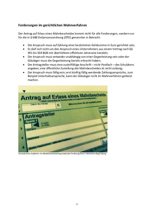 4 Forderungen im gerichtlichen Mahnverfahren Der Antrag auf Erlass eines Mahnbescheides kommt nicht für alle Forderungen, ...