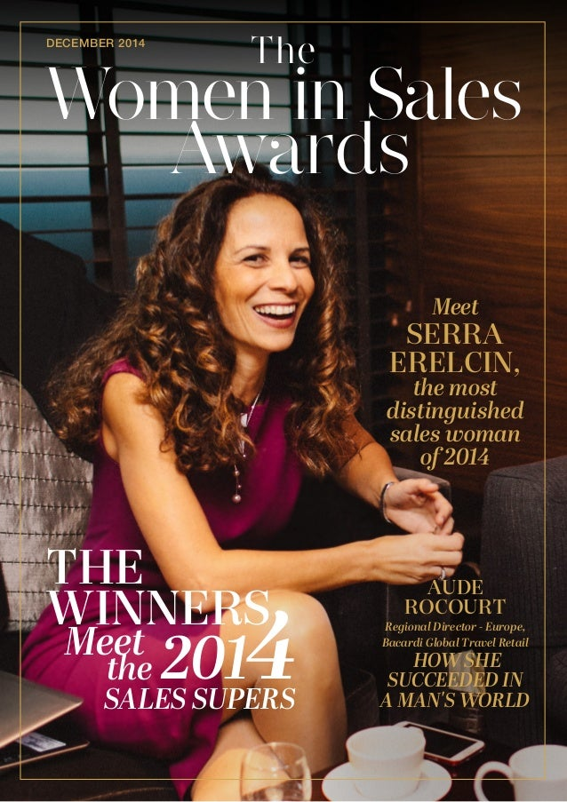 DECEMBER 2014 WOMEN IN SALES AWARDS 1  Women in Sales  Awards  The  the  Meet  SERRA  ERELCIN,  the most  distinguished  s...