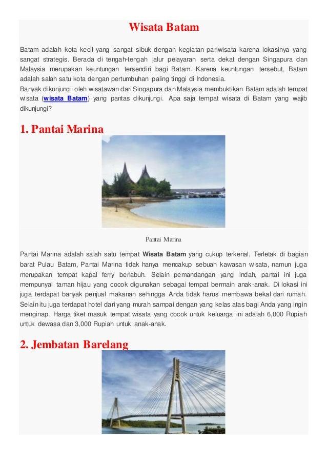 Wisata Batam Batam adalah kota kecil yang sangat sibuk dengan kegiatan pariwisata karena lokasinya yang sangat strategis. ...