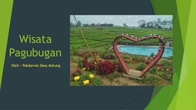 Wisata Pagubugan Oleh : Pokdarwis Desa Melung