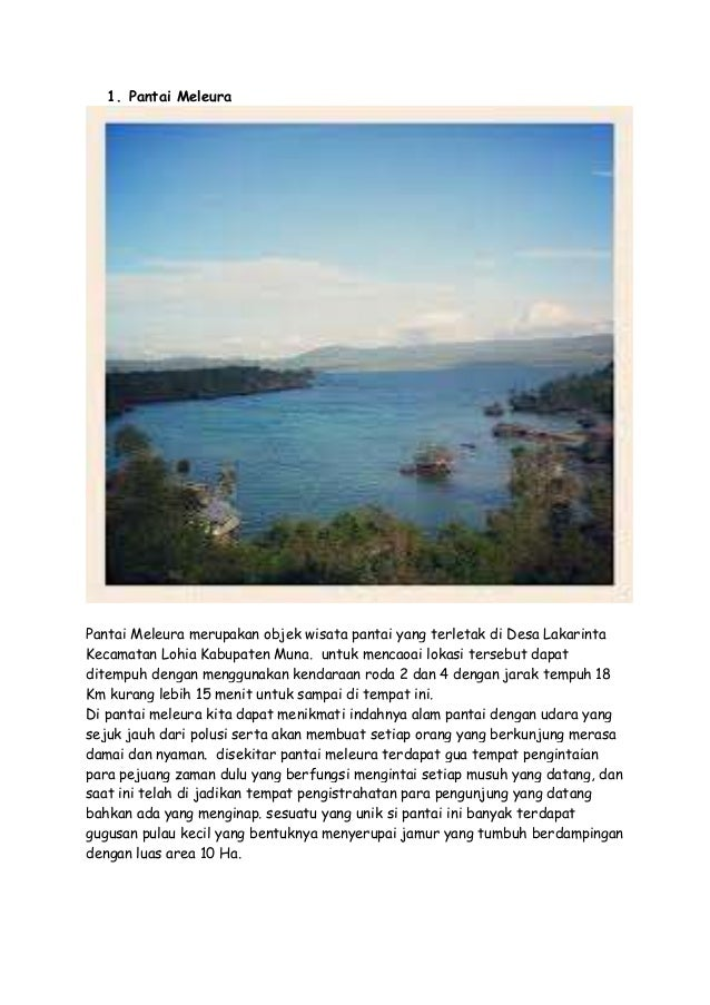 1. Pantai Meleura  Pantai Meleura merupakan objek wisata pantai yang terletak di Desa Lakarinta Kecamatan Lohia Kabupaten ...