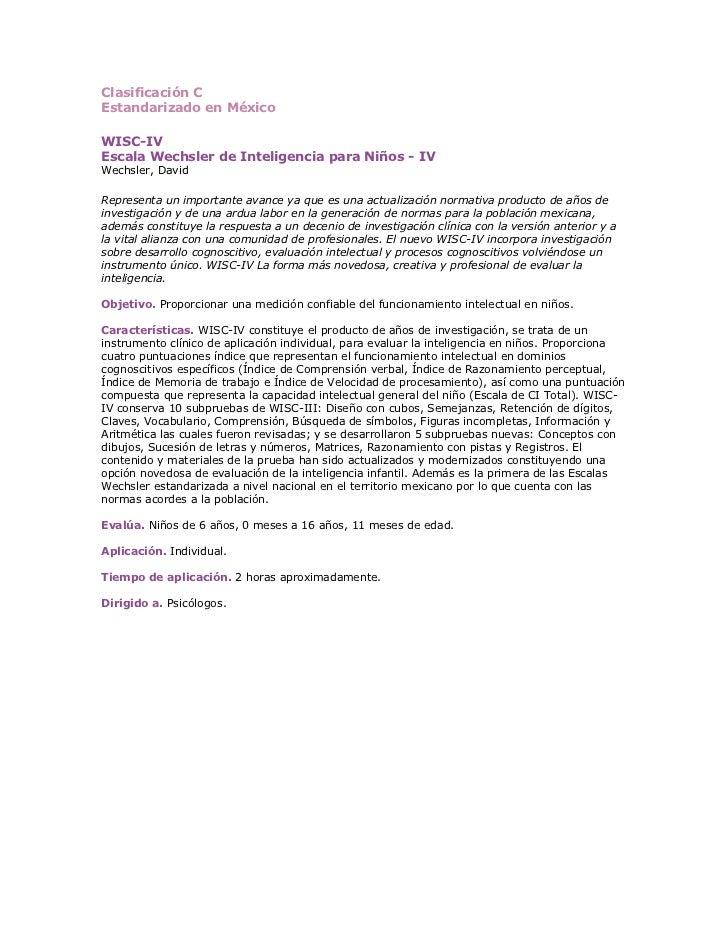 Clasificación CEstandarizado en MéxicoWISC-IVEscala Wechsler de Inteligencia para Niños - IVWechsler, DavidRepresenta un i...