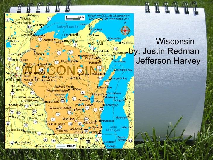Wisconsin    by: Justin Redman & Jefferson Harvey