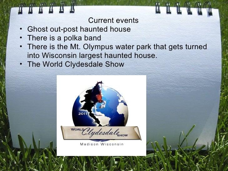 <ul><li>Current events </li></ul><ul><ul><li>Ghost out-post haunted house </li></ul></ul><ul><ul><li>There is a polka ban...