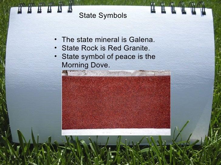 <ul><ul><li>The state mineral is Galena. </li></ul></ul><ul><ul><li>State Rock is Red Granite. </li></ul></ul><ul><ul><li...