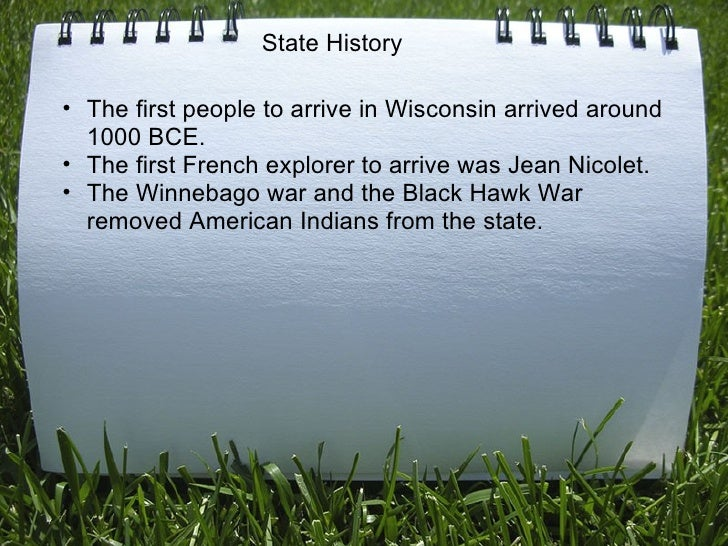 <ul><ul><li>The first people to arrive in Wisconsin arrived around 1000 BCE. </li></ul></ul><ul><ul><li>The first French e...
