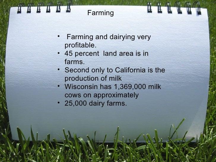 <ul><ul><li> Farming and dairying very profitable. </li></ul></ul><ul><ul><li>45 percent land area is in farms. </li>...