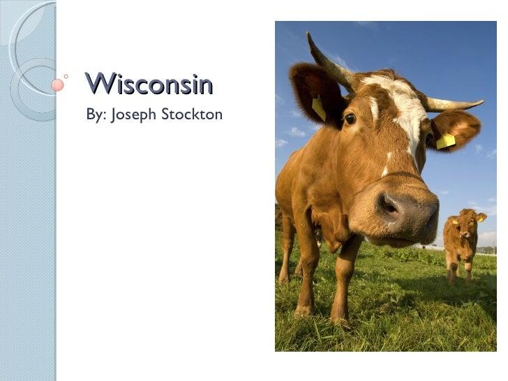 Wisconsin By: Joseph Stockton