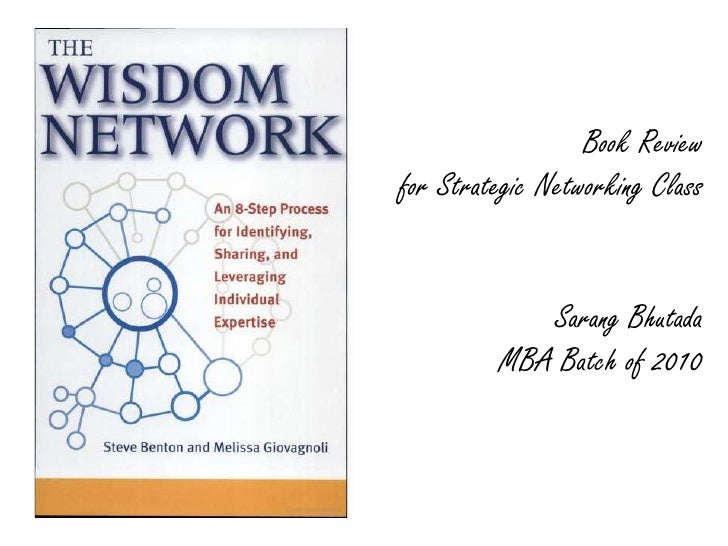 Book Review <br />for Strategic Networking Class  <br />Sarang Bhutada<br />MBA Batch of 2010<br />