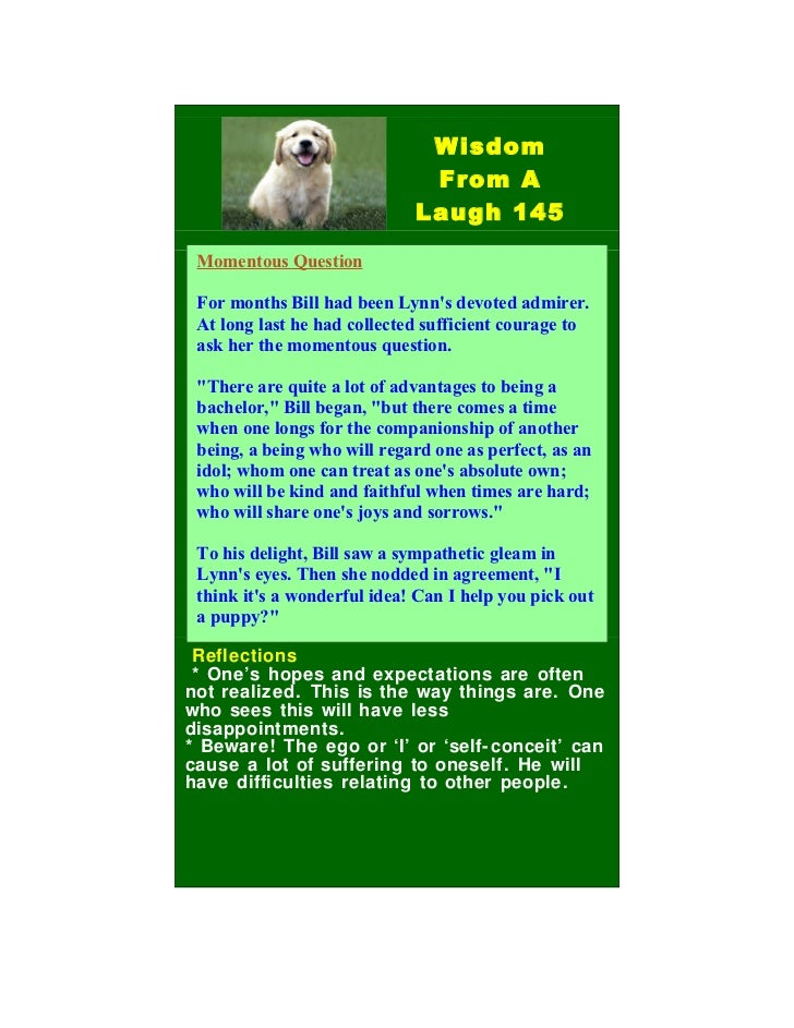 Wisdom                              From A                             Laugh 145 Momentous Question For months Bill had be...