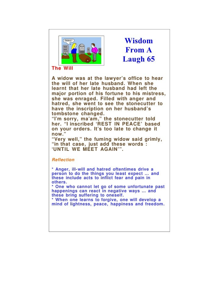 Wisdom                                From A                               Laugh 65 The Will A widow was at the lawyer's o...