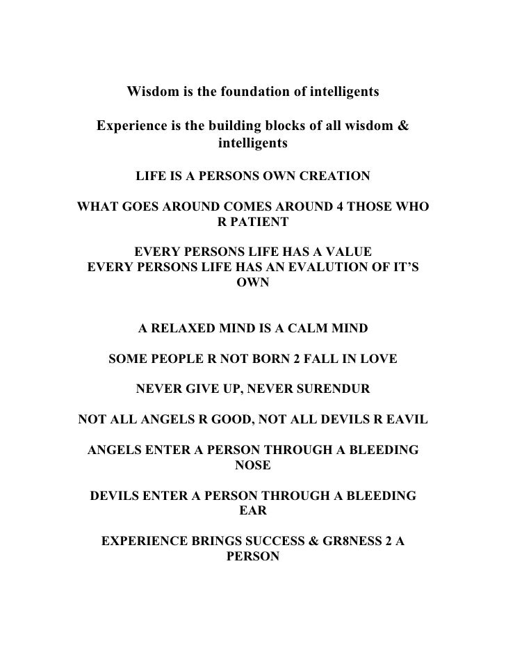 Wisdom is the foundation of intelligents    Experience is the building blocks of all wisdom &                      intelli...