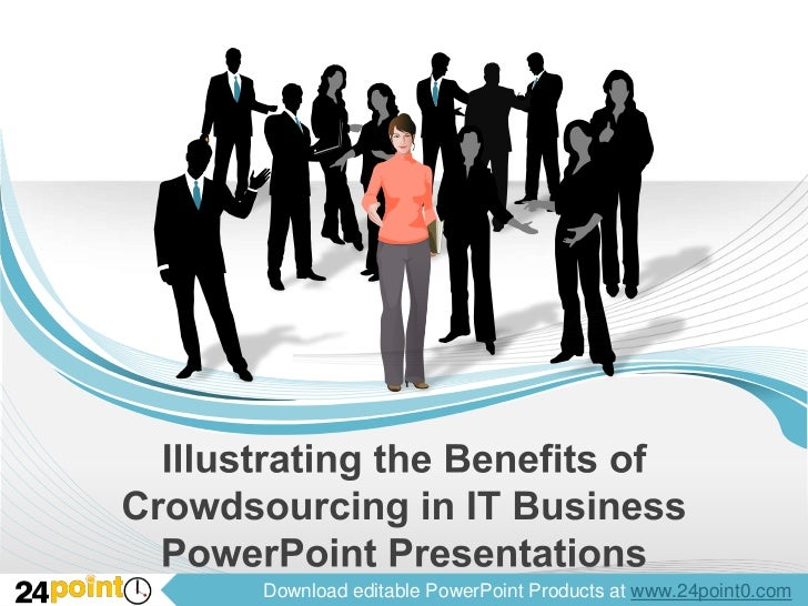 Illustrating the Benefits of Crowdsourcing in IT Business PowerPoint Presentations<br />