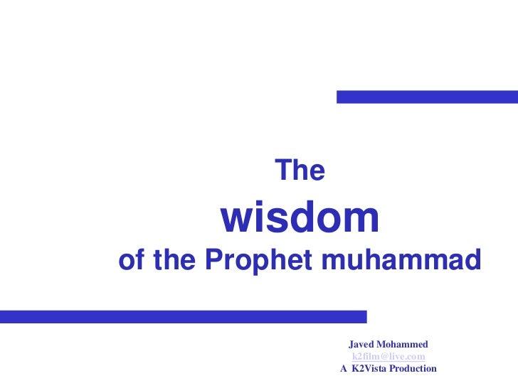 The      wisdomof the Prophet muhammad                Javed Mohammed                 k2film@live.com               A K2Vis...