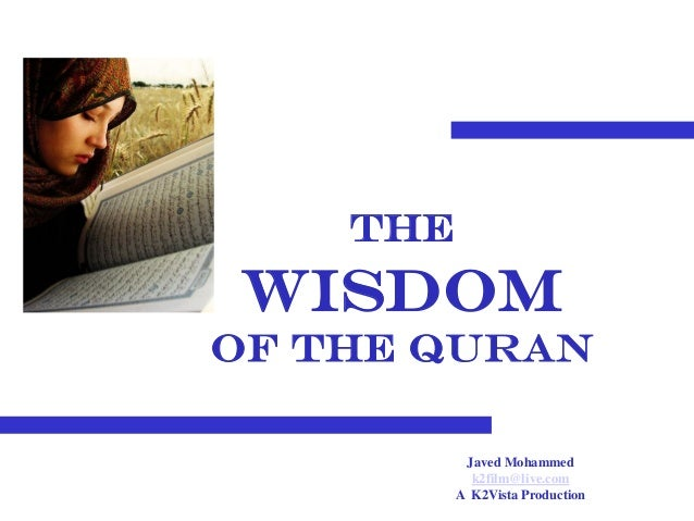Thewisdomof the QURan           Javed Mohammed            k2film@live.com          A K2Vista Production