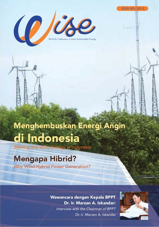 Wind for Indonesia, a more Suistainable Energy EDISI 001/2013 Menghembuskan Energi Angin di Indonesia Blowing the Wind Ene...