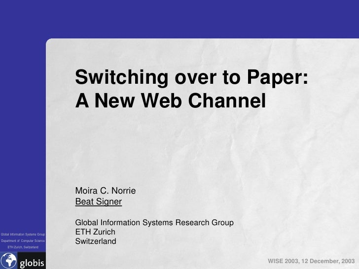 Switching over to Paper:                                    A New Web Channel                                       Moira ...