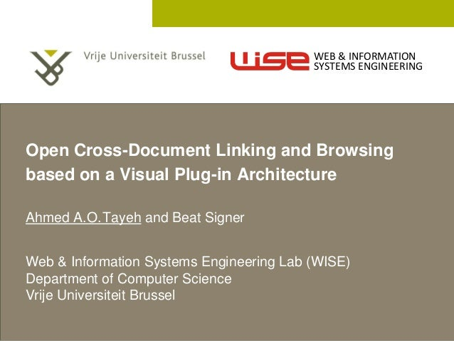 2 December 2005  Open Cross-Document Linking and Browsing  based on a Visual Plug-in Architecture  Ahmed A.O.Tayeh and Bea...