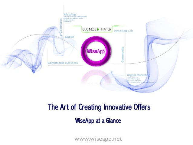 The Art of Creating Innovative Offers www.wiseapp.net WiseApp at a Glance