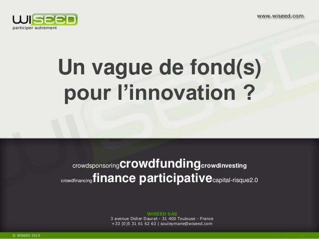 WiSEED SAS 3 avenue Didier Daurat - 31 400 Toulouse - France +33 (0)5 31 61 62 63 | souleymane@wiseed.com crowdsponsoringc...