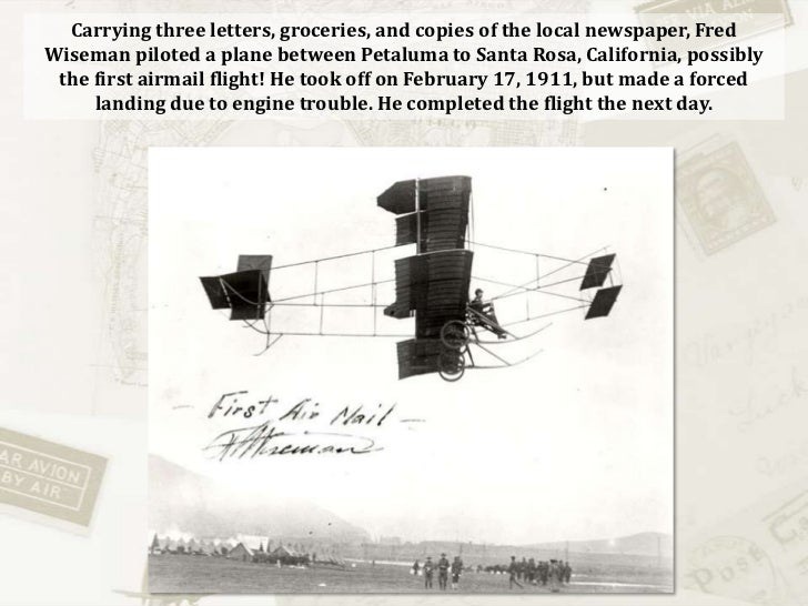 Carrying three letters, groceries, and copies of the local newspaper, Fred Wiseman piloted a plane between Petaluma to San...