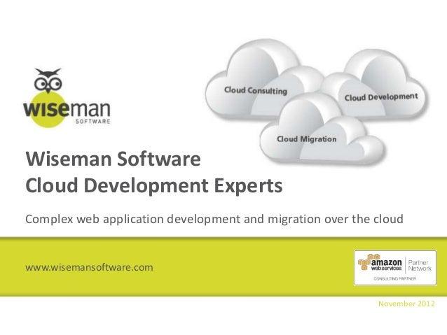 Wiseman SoftwareCloud Development ExpertsComplex web application development and migration over the cloudwww.wisemansoftwa...