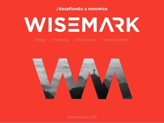 /desafiando a mesmice /design /marketing /comunicação /desenvolvimento /apresentação 2015