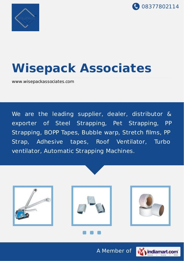 08377802114 A Member of Wisepack Associates www.wisepackassociates.com We are the leading supplier, dealer, distributor & ...