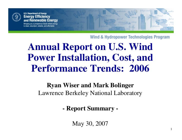 Annual Report on U.S. Wind Power Installation, Cost, and  Performance Trends: 2006     Ryan Wiser and Mark Bolinger   Lawr...