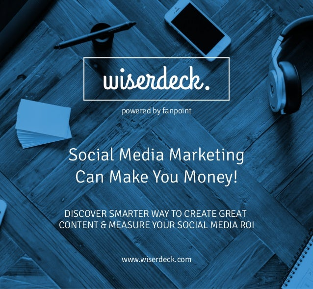 DISCOVER SMARTER WAY TO CREATE GREAT CONTENT & MEASURE YOUR SOCIAL MEDIA ROI Social Media Marketing Can Make You Money! ww...