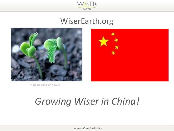 WiserEarth.orgPhoto credit: flickr / gwen    Growing Wiser in China!                                 www.WiserEarth.org