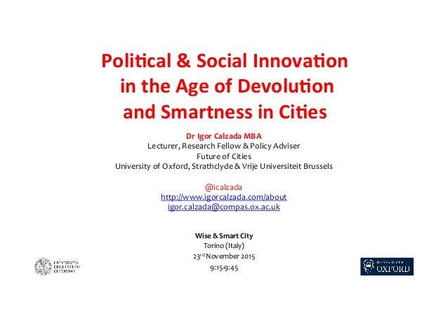 Poli%cal&SocialInnova%on intheAgeofDevolu%on andSmartnessinCi%es Wise&SmartCity Torino(Italy) 23rdNo...