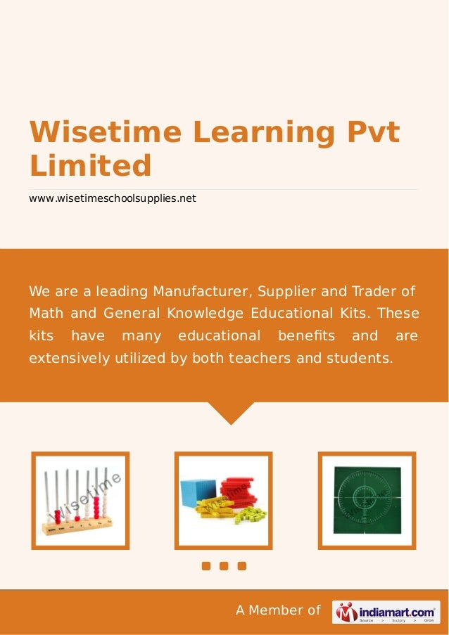 A Member of Wisetime Learning Pvt Limited www.wisetimeschoolsupplies.net We are a leading Manufacturer, Supplier and Trade...