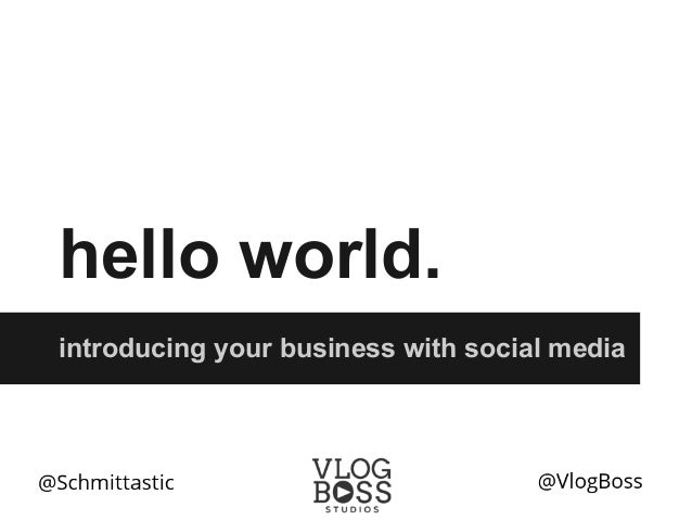 hello world.introducing your business with social media