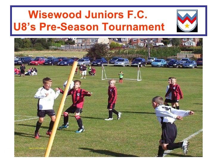 Wisewood Juniors F.C. U8 's Pre-Season Tournament