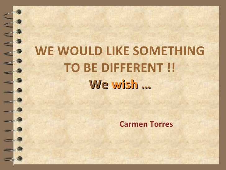 WE WOULD LIKE SOMETHING TO BE DIFFERENT !! We  wish  … Carmen Torres