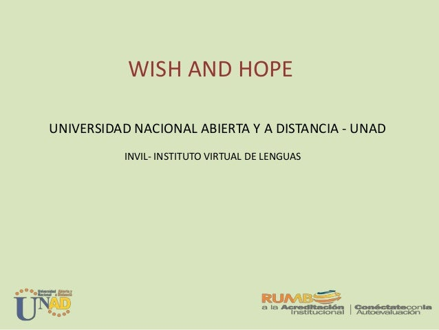 WISH AND HOPE UNIVERSIDAD NACIONAL ABIERTA Y A DISTANCIA - UNAD INVIL- INSTITUTO VIRTUAL DE LENGUAS