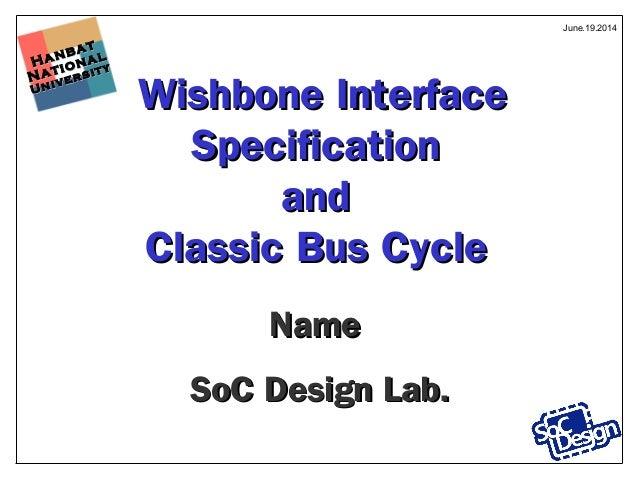 Hanbat Hanbat National National University University Wishbone InterfaceWishbone Interface SpecificationSpecification anda...